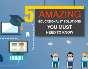 5 Amazing Educational IT Solutions you must need to Know
